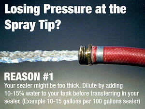 Losing Pressure at the Sealcoating Spray Tip?